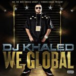 DJ Khaled – 2008 – We Global