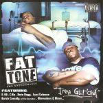 Fat Tone – 2004 – I'mma Get'cha