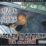 DJ Zirk & 2 Thick – 2000 – Lock Em' In Da Trunk