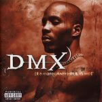 DMX – 1998 – It's Dark And Hell Is Hot