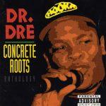 Dr. Dre – 1994 – Concrete Roots