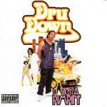 Dru Down – 2001 – Gangsta Pimpin'