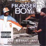 Frayser Boy – 2005 – Me Being Me