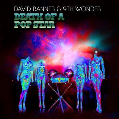 David Banner & 9th Wonder - 2010 - Death Of A Pop Star