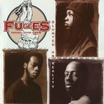 Fugees – 1994 – Blunted On Reality