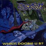 Funkdoobiest – 1993 – Which Doobie U B?