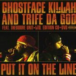 Ghostface Killah & Trife Da God – 2005 – Put It On The Line