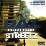Daz Dillinger – 2004 – I Got Love In These Streetz (The Album)