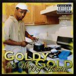 Goldy Gold – 2008 – 36 Wayz Of Hustlin