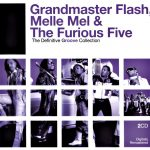 Grandmaster Flash, Melle Mel & The Furious Five – 2006 – The Definitive Groove Collection