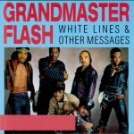 Grandmaster Flash – 1994 – White Lines & Other Messages