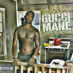 Gucci Mane – 2007 – Back To The Traphouse