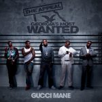Gucci Mane – 2010 – The Appeal: Georgia's Most Wanted