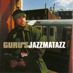 Guru – 2000 – Jazzmatazz Vol. 3: Streetsoul
