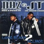Daz Dillinger & JT The Bigga Figga – 2001 – Long Beach 2 Fillmoe