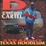 D Of Trinity Garden Cartel – 1995 – Straight Texas Hodlum