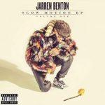 Jarren Benton – 2015 – Slow Motion EP