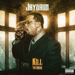 Jaysaun – 2018 – Kill Ya Boss (2 CD)