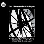 Jazz Liberatorz – 2009 – Fruit Of The Past