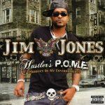 Jim Jones – 2006 – Hustler's P.O.M.E.