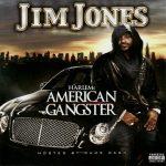 Jim Jones – 2008 – HARLEMs American Gangster