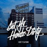 Dirt Platoon – 2020 – Get Ya Handz Dirty