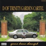 D Of Trinity Garden Cartel – 1995 – Game Done Changed