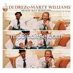 DJ Drez & Marty Williams – 2007 – The Complete Moon Bay Sessions