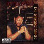 DJ Magic Mike – 2008 – Don't Talk Just Listen