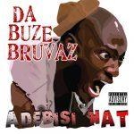 Da Buze Bruvaz – 2017 – Adebisi Hat