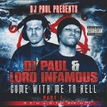 DJ Paul & Lord Infamous – 1994 – Come With Me To Hell, Vol. 1 (2014-Remastered)