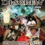 DJ Screw – 2002 – Sentimental Value