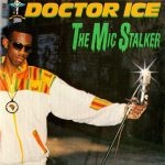 Doctor Ice – 1989 – The Mic Stalker