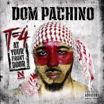 Dom Pachino – 2020 – T-4 (At Your Front Door)