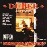 Dubee – 1998 – Dangerous Prospects