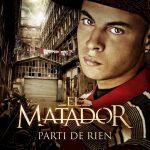 El Matador – 2007 – Parti De Rien