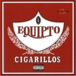 Equipto – 2004 – Cigarillos