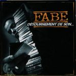 Fabe – 1998 – Détournement De Son… (Re-Edition 2008)