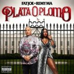Fat Joe & Remy Ma – 2017 – Plata O Plomo