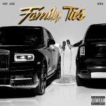 Fat Joe & Dre – 2019 – Family Ties