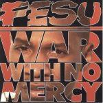 Fesu – 1994 – War With No Mercy