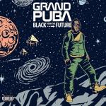 Grand Puba – 2016 – Black From The Future