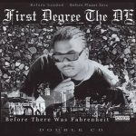 First Degree The D.E. – 2003 – Before There Was Fahrenheit