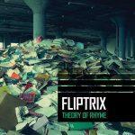 Fliptrix – 2010 – Theory Of Rhyme