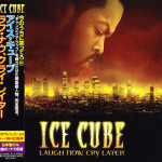 Ice Cube – 2006 – Laugh Now, Cry Later (Japan Edition)
