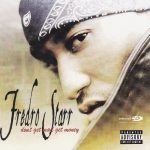 Fredro Starr – 2003 – Don't Get Mad Get Money