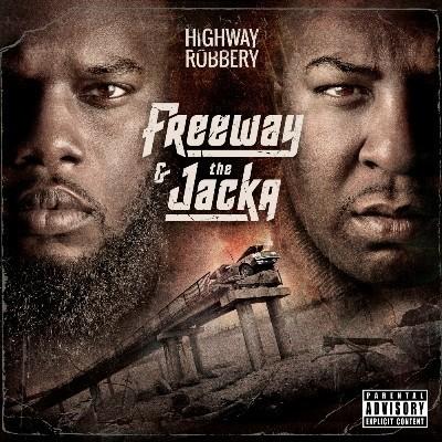 Freeway & The Jacka - 2014 - Highway Robbery