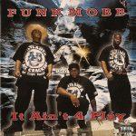 Funk Mobb – 1996 – It Ain't 4 Play