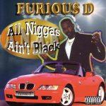 Furios D – 1997 – All Niggas Ain't Black