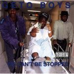Geto Boys – 1991 – We Can't Be Stopped